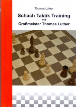 Luther, Schach Taktik Training mit Großmeister Thomas Luther
