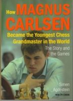 Agdestein, How Magnus Carlsen Became the Youngest Grandmaster in the World