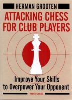 Grooten, Attacking Chess for Club Players