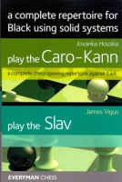 a complete repertoire for Black using solid systems: Houska, Play the Caro-Kann - Vigus, Play the Slav