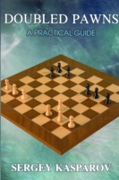 Kasparov, Doubled Panws - A Practical Guide