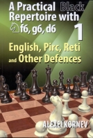 Kornev, A Practical Black Repertoire with Nf6, g6, d6 - Vol. 1: English, Pirc, Reti and Other Defences