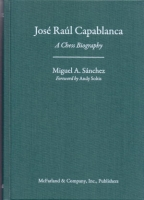 Sanchez, José Raúl Capablanca - A Chess Biography