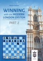 Sedlak, Winning with the Modern London System - Part 2